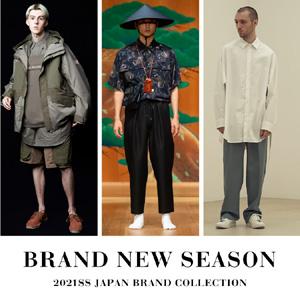 BRAND NEW SEASON -2021SS JAPAN BRAND COLLECTION-