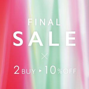 ≪7.14 wed 21:00~≫ FINAL SALE × 2BUY → 10%  START!!