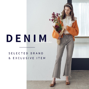 DENIM COLLECTION -SELECTED BRAND & EXCLUSIVE ITEM-